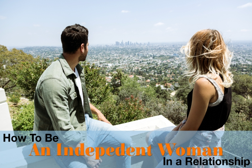 How to Be an Independent Woman in a Relationship - When I Have Time by Sara Rosso